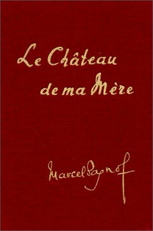 Le Château de ma mère par Marcel Pagnol