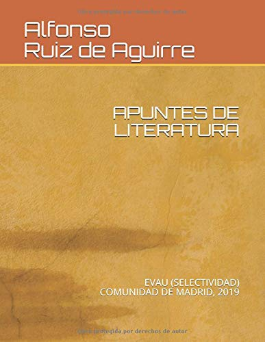 APUNTES DE LITERATURA: EVAU (SELECTIVIDAD) COMUNIDAD DE MADRID, 2019