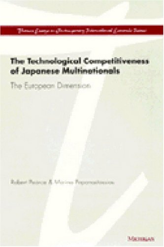 The Technological Competitiveness of Japanese Multinationals: The European Dimension (Thames Essays on Contemporary International Economic Issues)