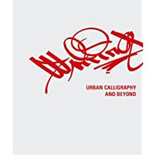 Writing: Urban Calligraphy And Beyond