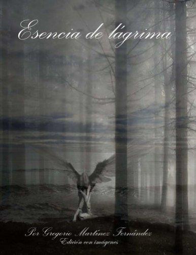 Esencia de lagrima (Versión con imagenes) (Esencia de lágrima nº 2) por Gregorio Fernández