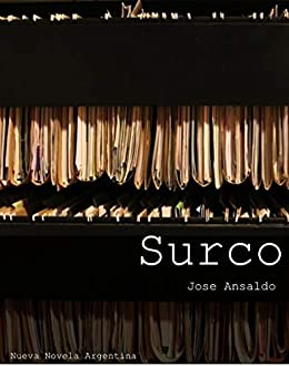 Surco (Nueva novela Argentina) de [Ansaldo, Jose Luis]