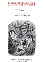 La littérature et les arts Tome 4 : Écritures du fantastique en littérature et peinture