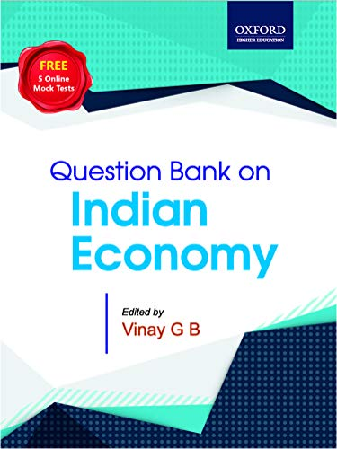 Question Bank on Indian Economy: for UPSC and State Civil Services Examinations