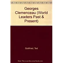 Georges Clemenceau (World Leaders Past & Present S.)