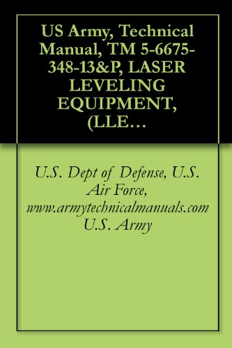 US Army, Technical Manual, TM 5-6675-348-13&P, LASER LEVELING
