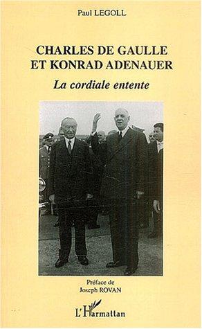 Charles de Gaulle et Konrad Adenauer : La cordiale entente