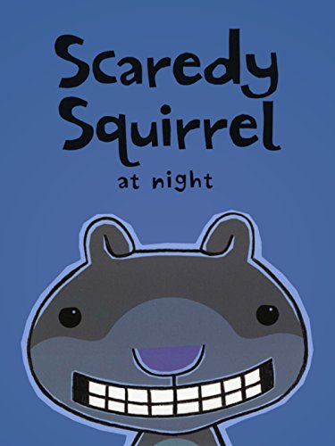scaredy-squirrel-at-night