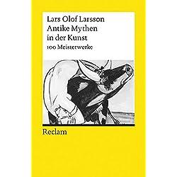 Antike Mythen in der Kunst: 100 Meisterwerke (Reclams Universal-Bibliothek)