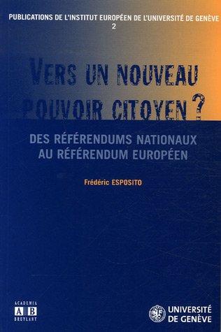 Vers un nouveau pouvoir citoyen ? : Des référendums nationaux au référendum européen par Frédéric Esposito