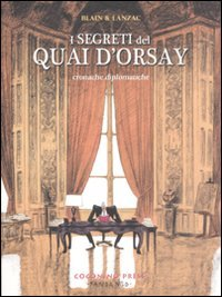 I segreti del Quai d'Orsay. Cronache diplomatiche: 1