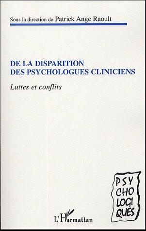 De la disparition des psychologues cliniciens : Luttes et conflits entre cliniciens et cognitivistes, entre universitaires et praticiens, entre médecins et psychologues