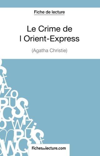 Le Crime de l'Orient-Express d'Agatha Christie (Fiche de lecture): Analyse Complète De L'oeuvre