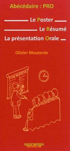 Abécédaire : Pro : Le Poster, le résumé, la présentation orale par Olivier Mouterde
