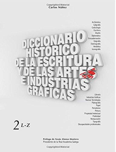 Diccionario Histórico de la Escritura y de las Artes e Industrias Gráficas: Volume 2