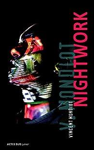 Nightwork par Vincent Mondiot