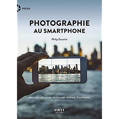 La photographie au smartphone (Focus)