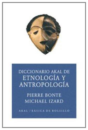 Diccionario de etnología y antropología  (Ed. Económica) (Básica de Bolsillo) por Pierre Bonte