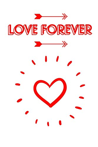 Love Forever: 6 x 9 Blank Lined Journal w/Red Lettering on a White Background Womens Cinch