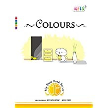 Colours: MELS MY FIRST BOOK SERIES (English Edition)