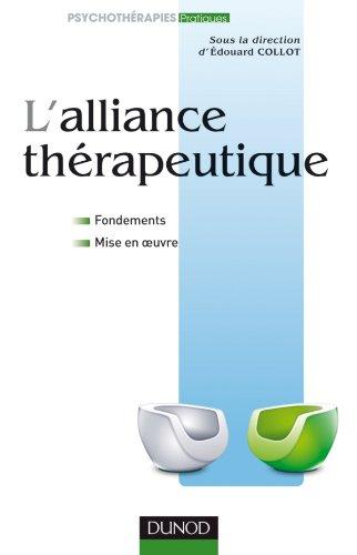 L'alliance thérapeutique - Fondements et mise en oeuvre