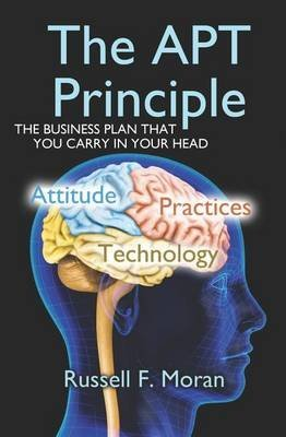 [(The Apt Principle : The Business Plan That You Carry in Your Head)] [By (author) Russell F Moran] published on (June, 2012) par Russell F Moran