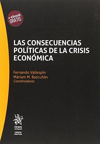 Las Consecuencias Políticas de la Crisis Económica (Serie Ciencia Política)