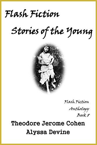 Flash Fiction Stories of the Young (Flash Fiction Anthologies Book ...