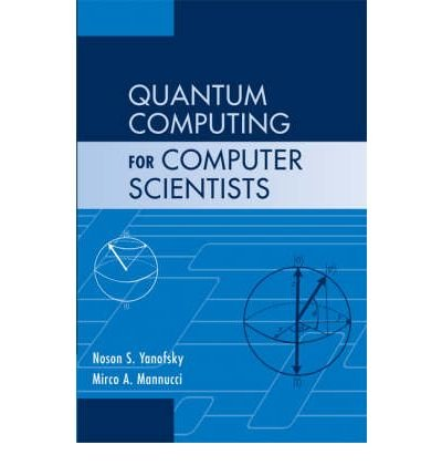 [ QUANTUM COMPUTING FOR COMPUTER SCIENTISTS BY MANNUCCI, MIRCO A.](AUTHOR)HARDBACK