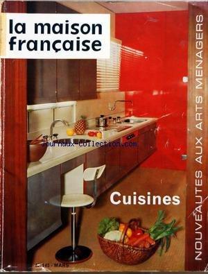 MAISON FRANCAISE [No 145] du 01/03/1961 - CUISINES - AUX ARTS MENAGERS - ECLAIREZ UN APPARTEMENT SOMBRE - SALON DU MEUBLE - DES NOUVEAUTES - ECONOMIES - DE LINGE DE MAISON - SOUS LE SIGNE DES POISSONS par Collectif