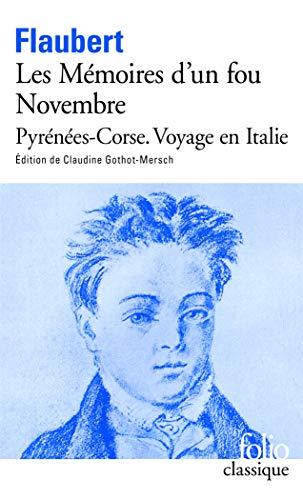 Les Mémoires d'un fou - Novembre - Pyrénées-Corse - Voyage en Italie (Folio Classique) por Gustave Flaubert