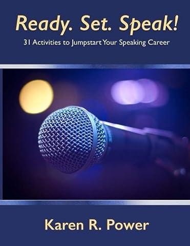 Ready. Set. Speak!: 31 Activities to Jumpstart Your Speaking Career