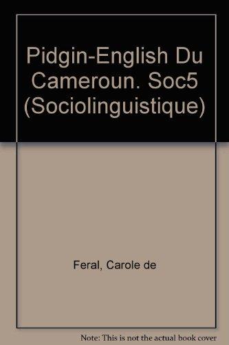 Pidgin-english du Cameroun: Description linguistique et sociolinguistique