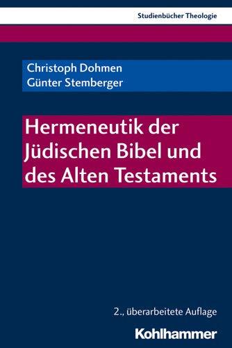 Hermeneutik der Jüdischen Bibel und des Alten Testaments (Kohlhammer Studienbucher Theologie, Band 1)