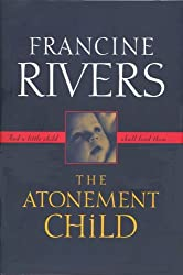The Atonement Child by Francine Rivers (1997-04-30)