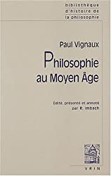 Philosophie au Moyen Age suivi de Histoire de la pensée médiévale et problèmes contemporains