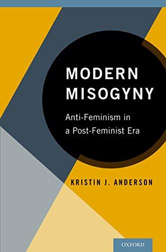 Modern Misogyny: Anti-Feminism in a Post-Feminist Era (English Edition)