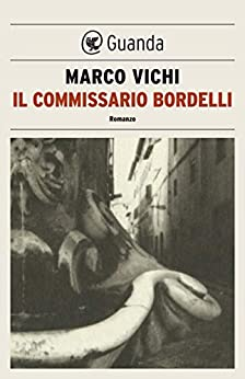 Il commissario Bordelli: Un'indagine del commissario Bordelli