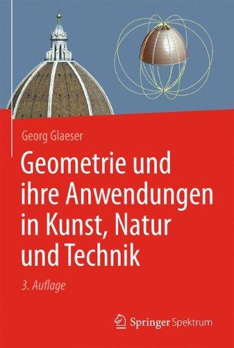 Geometrie und ihre Anwendungen in Kunst, Natur und Technik (Kunst, Technik, Bücher)