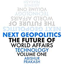 Next Geopolitics: The Future of World Affairs (Technology) Volume One (English Edition)
