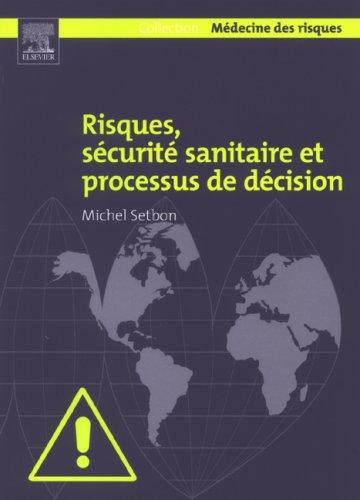 Risques, sécurité sanitaire et processus de décision