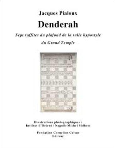 Denderah : Sept soffites du plafond de la salle hypostyle du Grand Temple par Jacques Pialoux
