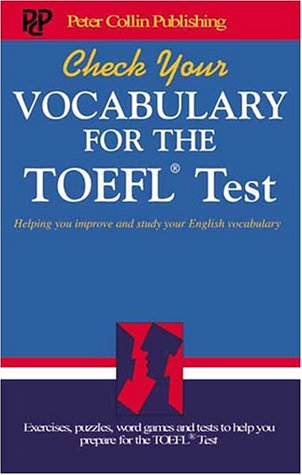 Check your vocabulary for English for the Toefl test. A workbook for students
