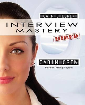 [Interview Mastery: Cabin Crew: Personal Training Program] (By: Carrie Loren) [published: July, 2011] (Crew Cabin Training)