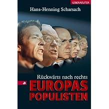 Rückwärts nach rechts. Europas Populisten