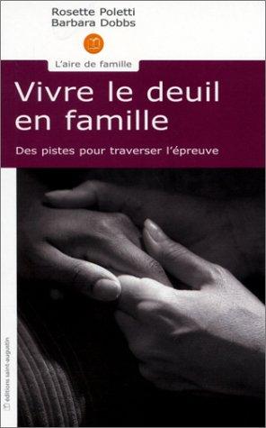 Vivre le deuil en famille : Des pistes pour traverser l'épreuve