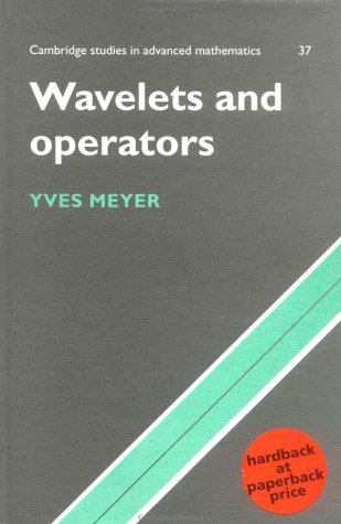 Wavelets and Operators: Volume 1 Paperback: v. 1 (Cambridge Studies in Advanced Mathematics)