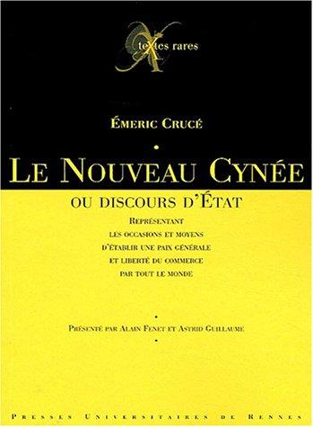Le Nouveau Cyne ou Discours d'Etat : Reprsentant les occasions et moyens d'tablir une paix gnrale et libert du commerce par tout le monde