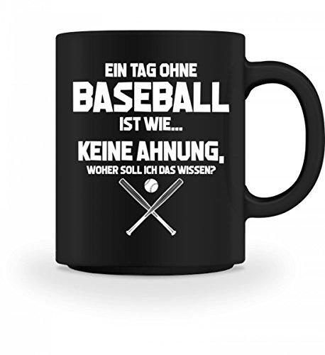 Tag ohne Baseball? Unmöglich! - Geschenk Baseballspieler-in Baseballer-in Baseball-Fan - Tasse