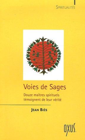 Voies de Sages : Douze maîtres spirituels témoignent de leur vérité par Jean Biès